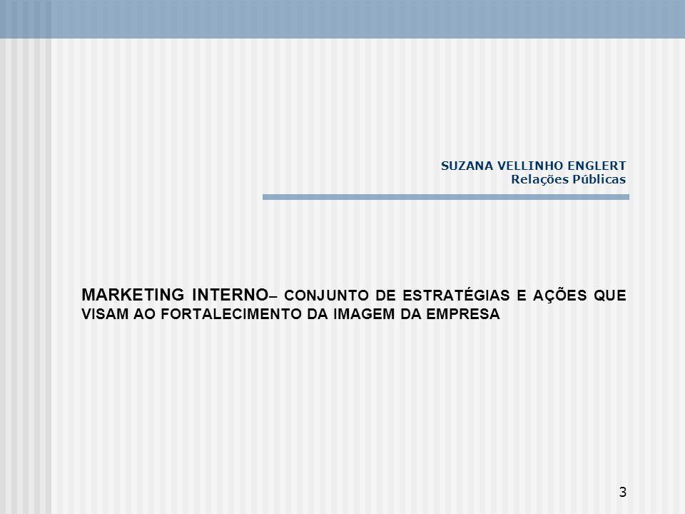 4 SUZANA VELLINHO ENGLERT Relações Públicas COMUNICAÇÃO É O PROCESSO DA PARTIÇÃO DA EXPERIÊNCIA PARA QUE SE TORNE PATRIMÔNIO COMUM.