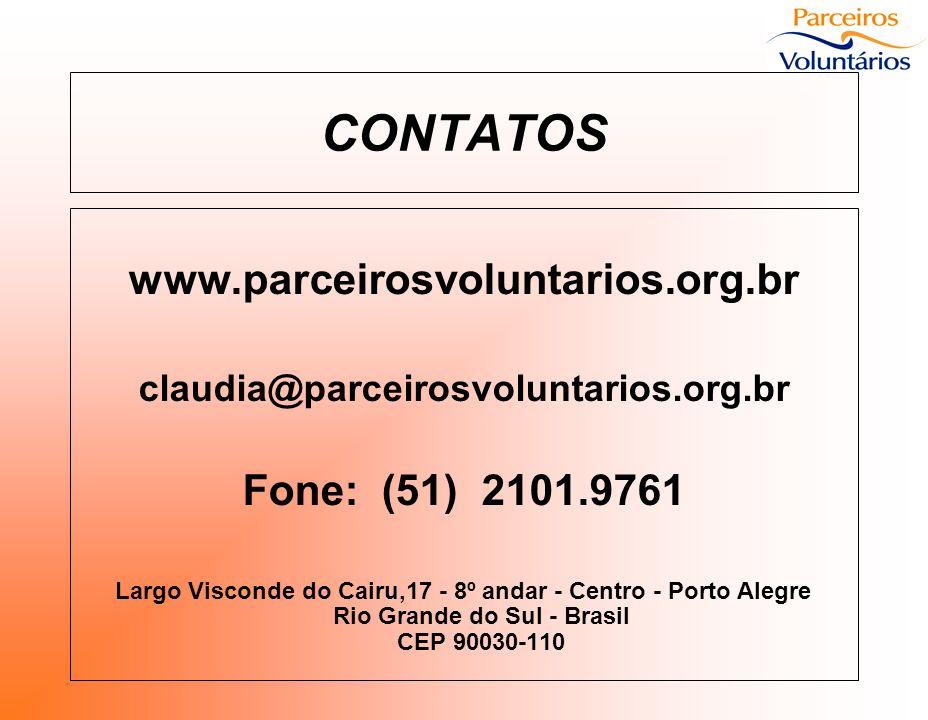 CONTATOS www.parceirosvoluntarios.org.br claudia@parceirosvoluntarios.org.br Fone: (51) 2101.9761 Largo Visconde do Cairu,17 - 8º andar - Centro - Por