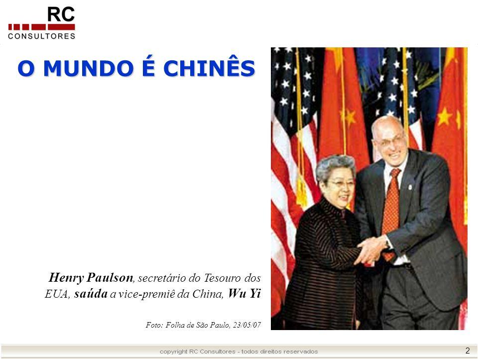 2 O MUNDO É CHINÊS Henry Paulson, secretário do Tesouro dos EUA, saúda a vice-premiê da China, Wu Yi Foto: Folha de São Paulo, 23/05/07