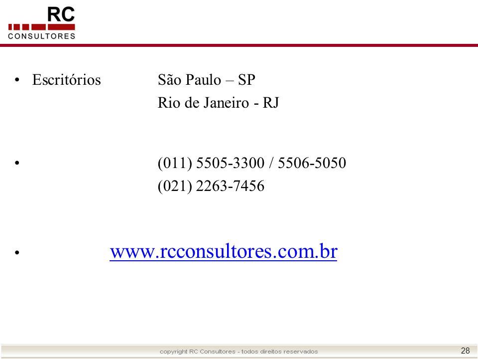 28 EscritóriosSão Paulo – SP Rio de Janeiro - RJ (011) 5505-3300 / 5506-5050 (021) 2263-7456 www.rcconsultores.com.br