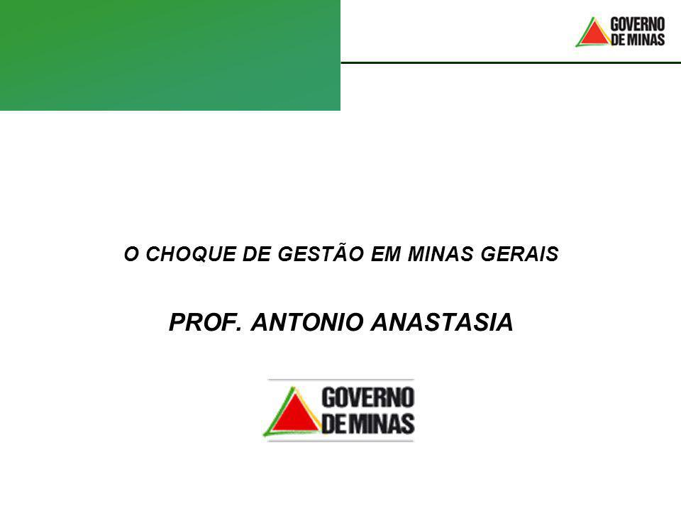 O CHOQUE DE GESTÃO EM MINAS GERAIS PROF. ANTONIO ANASTASIA