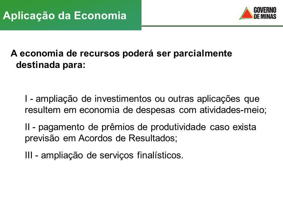 A economia de recursos poderá ser parcialmente destinada para: I - ampliação de investimentos ou outras aplicações que resultem em economia de despesa