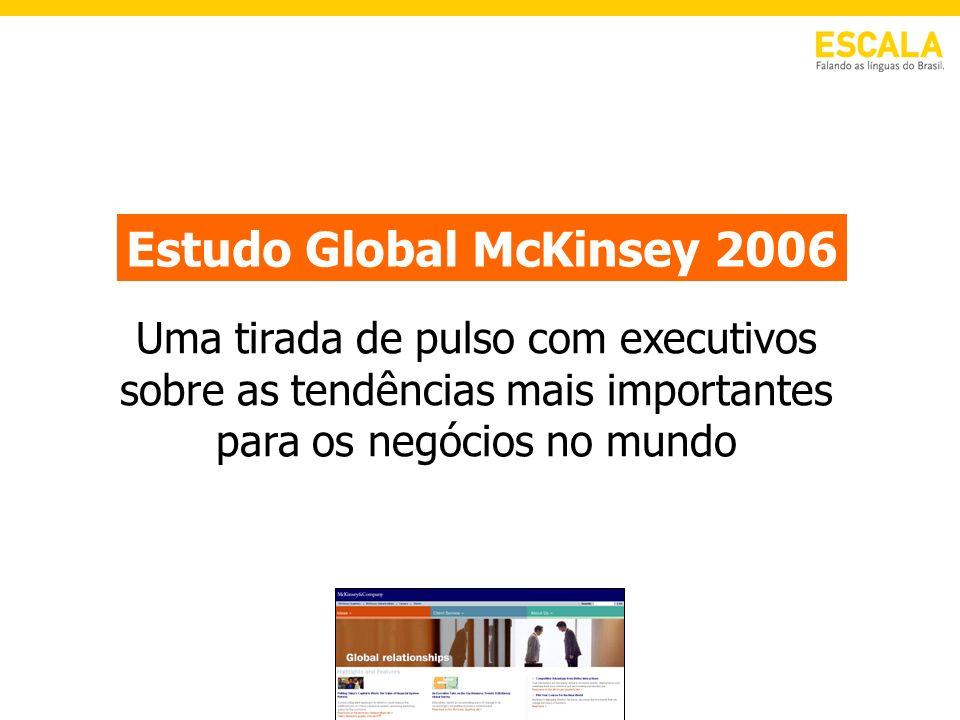 Uma tirada de pulso com executivos sobre as tendências mais importantes para os negócios no mundo Estudo Global McKinsey 2006