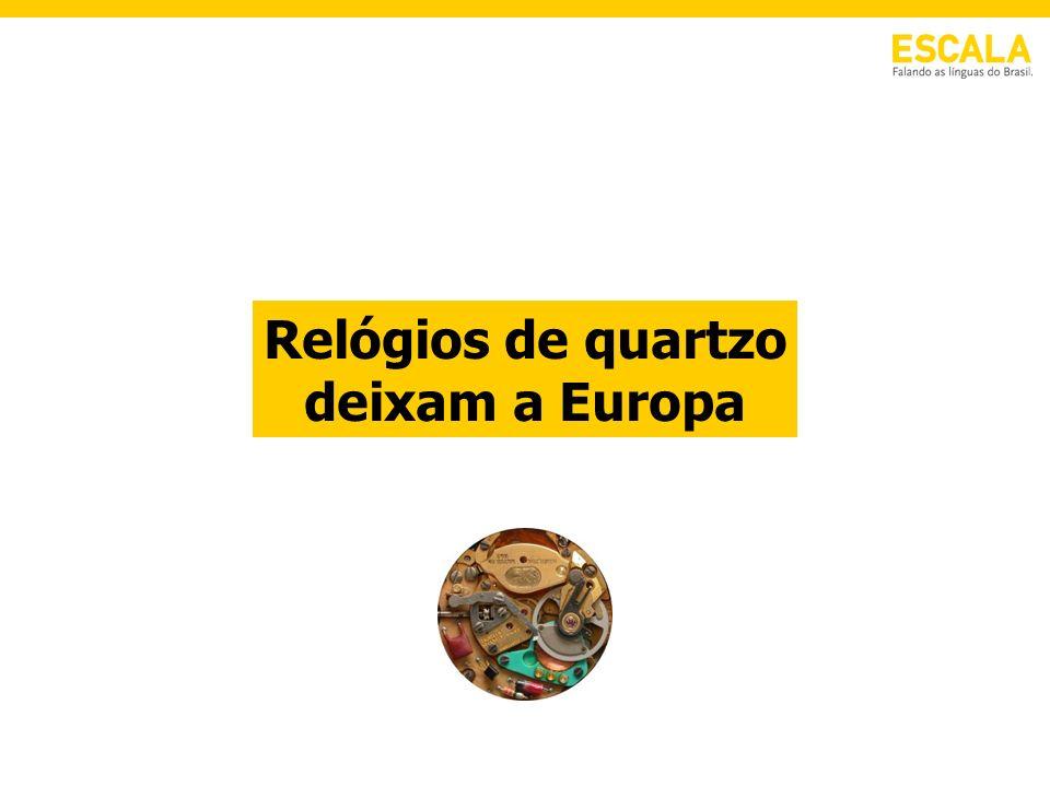 Relógios de quartzo deixam a Europa