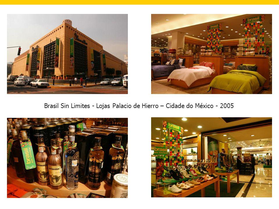 Brasil Sin Limites - Lojas Palacio de Hierro – Cidade do México - 2005