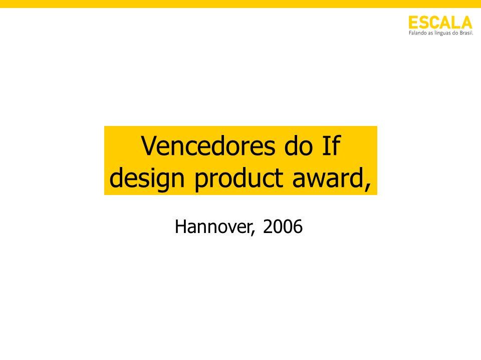 Vencedores do If design product award, Hannover, 2006