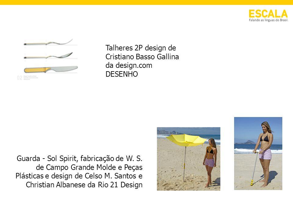Guarda - Sol Spirit, fabricação de W. S. de Campo Grande Molde e Peças Plásticas e design de Celso M. Santos e Christian Albanese da Rio 21 Design Tal