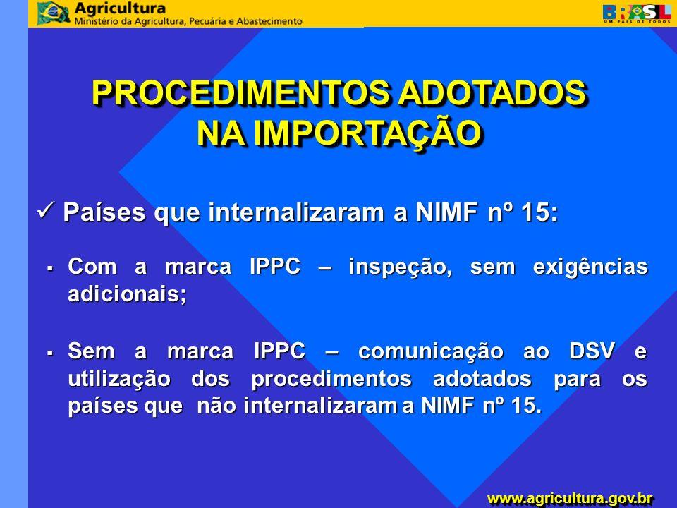 www.agricultura.gov.brwww.agricultura.gov.br Países que internalizaram a NIMF nº 15: Países que internalizaram a NIMF nº 15: Com a marca IPPC – inspeç