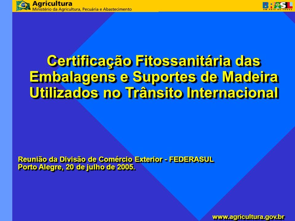 www.agricultura.gov.brwww.agricultura.gov.br Reunião da Divisão de Comércio Exterior - FEDERASUL Porto Alegre, 20 de julho de 2005. Reunião da Divisão
