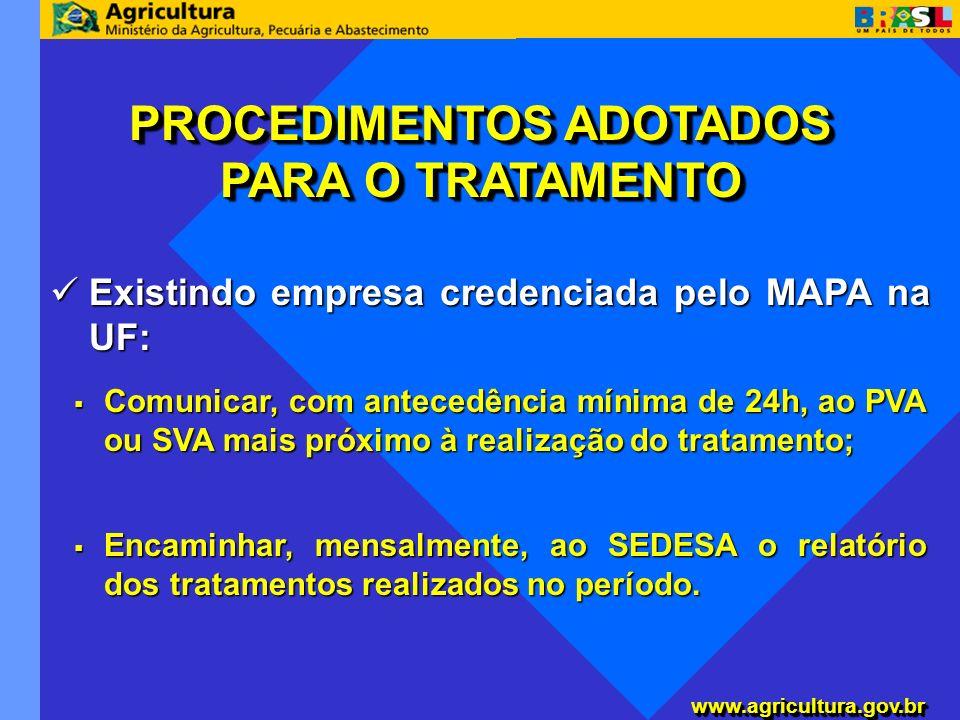 www.agricultura.gov.brwww.agricultura.gov.br Existindo empresa credenciada pelo MAPA na UF: Existindo empresa credenciada pelo MAPA na UF: PROCEDIMENT