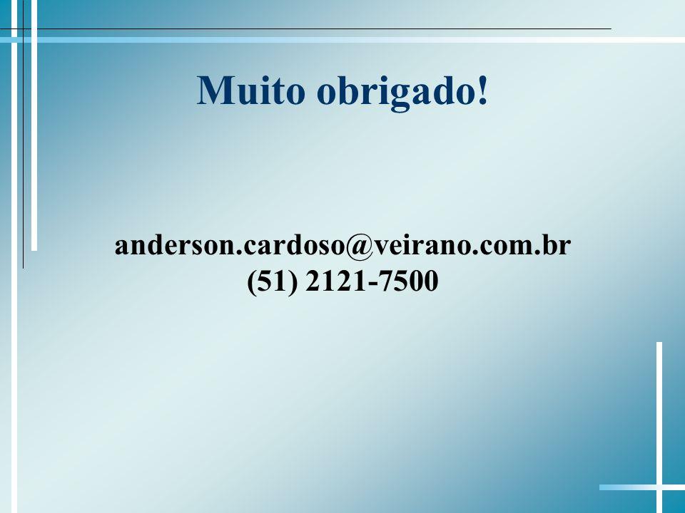 Muito obrigado! anderson.cardoso@veirano.com.br (51) 2121-7500