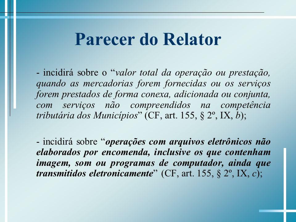Parecer do Relator - incidirá sobre o valor total da operação ou prestação, quando as mercadorias forem fornecidas ou os serviços forem prestados de f