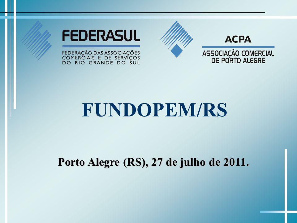 FUNDOPEM/RS Porto Alegre (RS), 27 de julho de 2011.