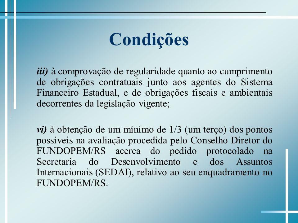 Condições iii) à comprovação de regularidade quanto ao cumprimento de obrigações contratuais junto aos agentes do Sistema Financeiro Estadual, e de ob