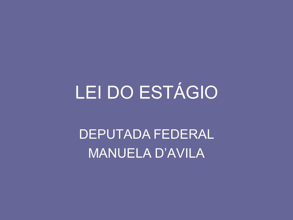 LEI DO ESTÁGIO DEPUTADA FEDERAL MANUELA DAVILA