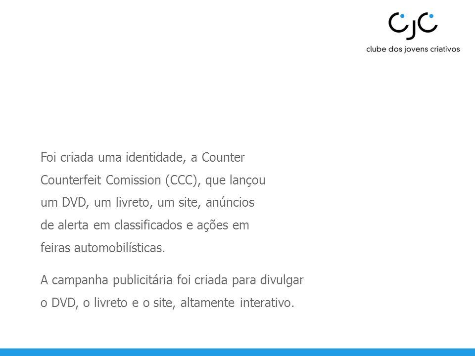 Foi criada uma identidade, a Counter Counterfeit Comission (CCC), que lançou um DVD, um livreto, um site, anúncios de alerta em classificados e ações
