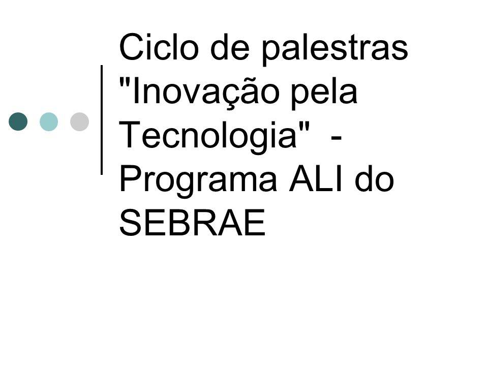 O Programa O SEBRAE, em parceria com o CNPq, desenvolveu o Programa ALI - Agentes Locais de Inovação, que visa disponibilizar assessoria especializada e gratuita para o desenvolvimento de inovações tecnológicas em produtos e processos das pequenas empresas do Estado.