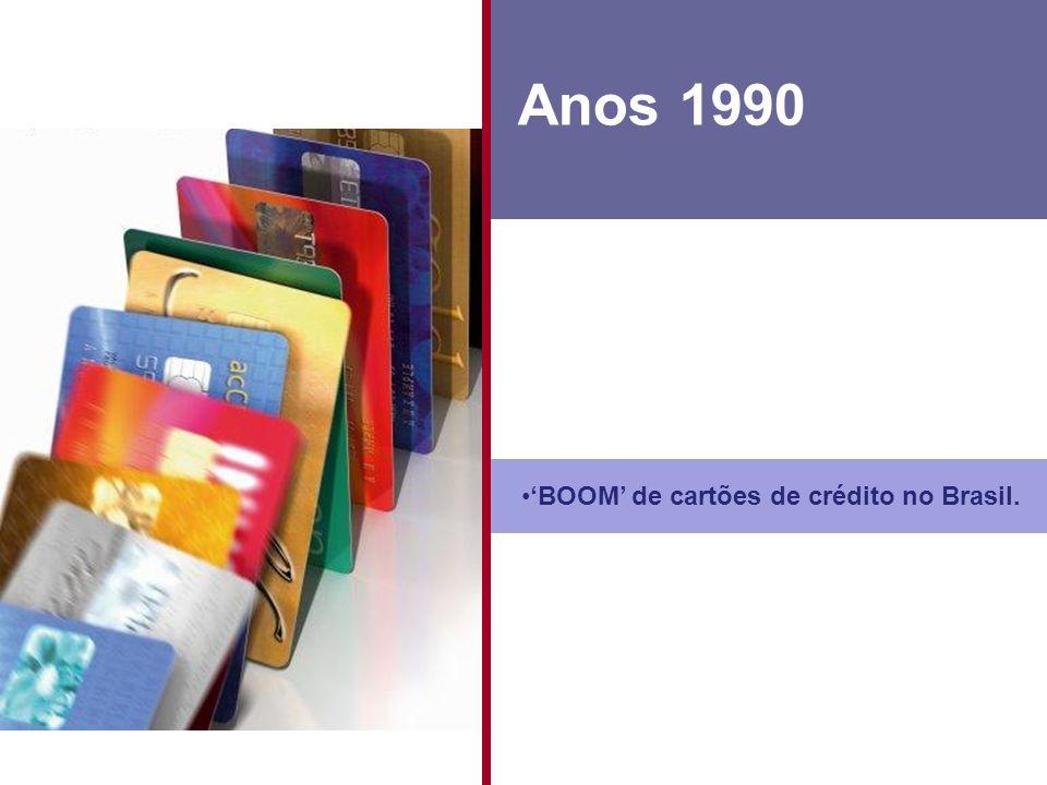 BOOM de cartões de crédito no Brasil. Anos 1990