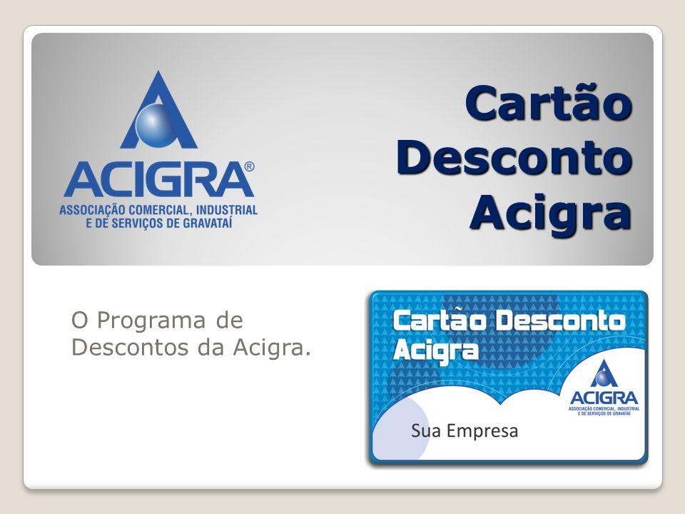 Cartão Desconto Acigra O Programa de Descontos da Acigra.