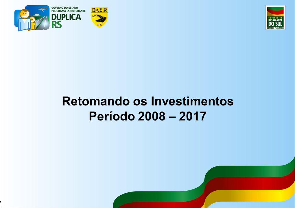 37 Retomando os Investimentos Período 2008 – 2017