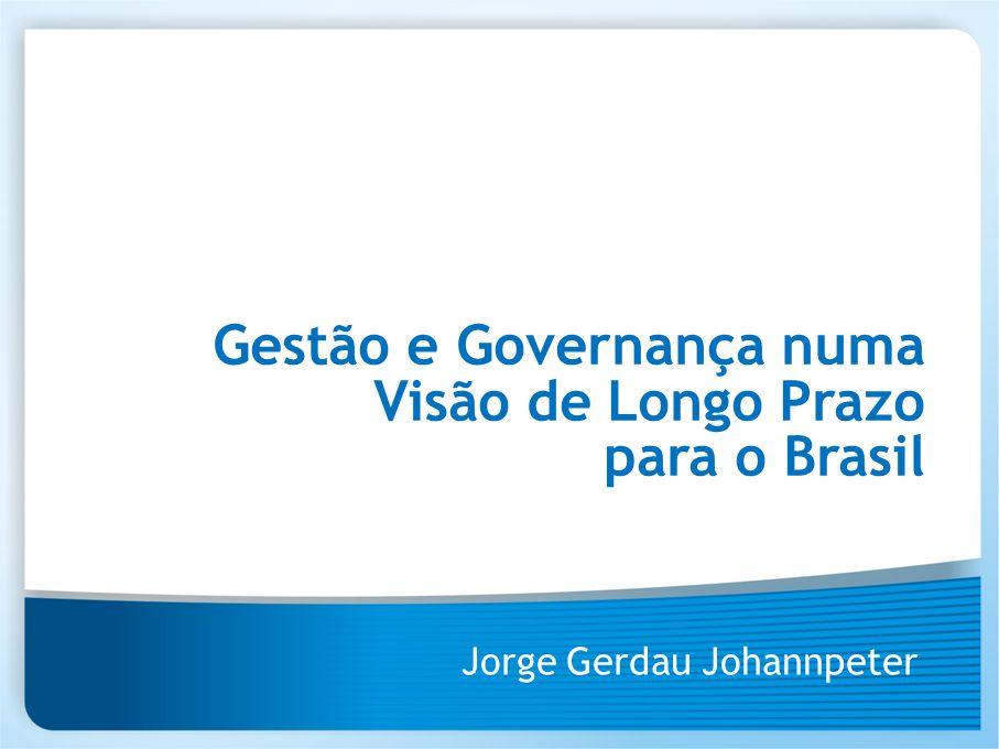 Jorge Gerdau Johannpeter Gestão e Governança numa Visão de Longo Prazo para o Brasil
