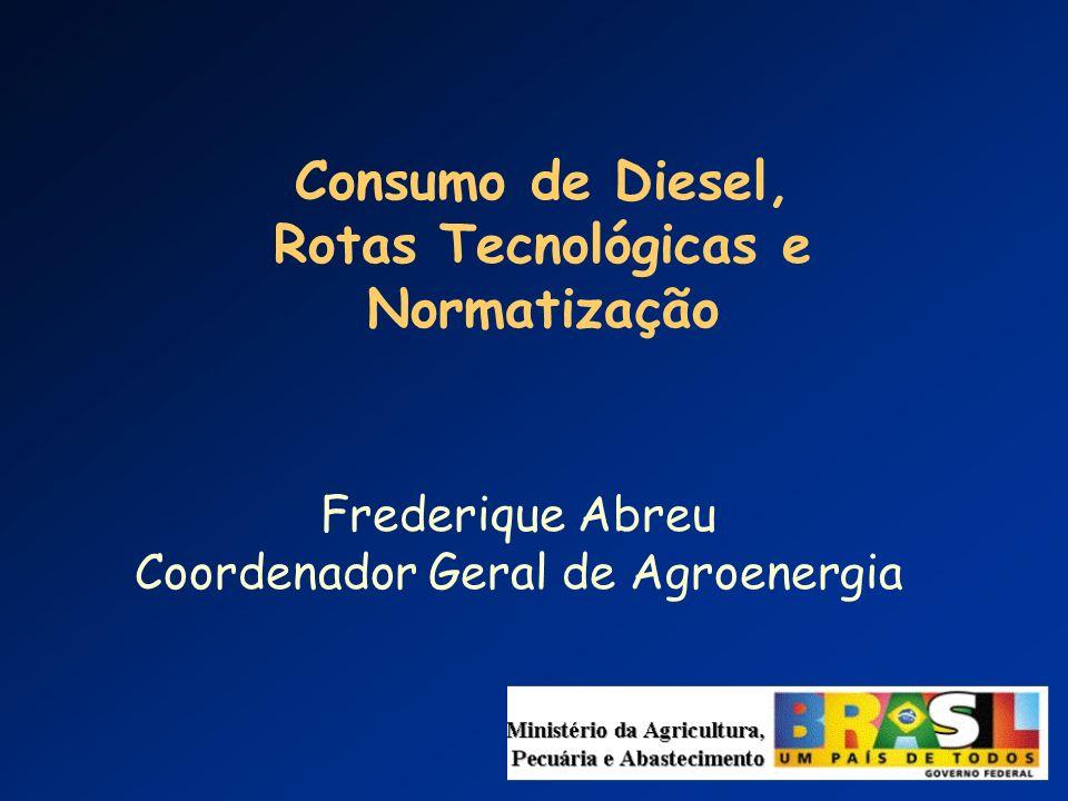 Frederique Abreu Coordenador Geral de Agroenergia Consumo de Diesel, Rotas Tecnológicas e Normatização