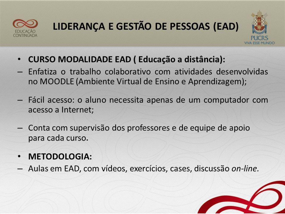 CURSO MODALIDADE EAD ( Educação a distância): – Enfatiza o trabalho colaborativo com atividades desenvolvidas no MOODLE (Ambiente Virtual de Ensino e