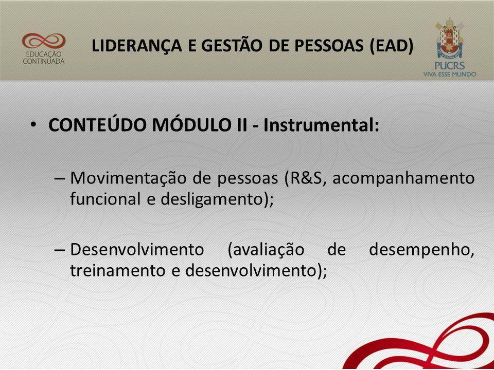 CONTEÚDO MÓDULO II - Instrumental: – Movimentação de pessoas (R&S, acompanhamento funcional e desligamento); – Desenvolvimento (avaliação de desempenh