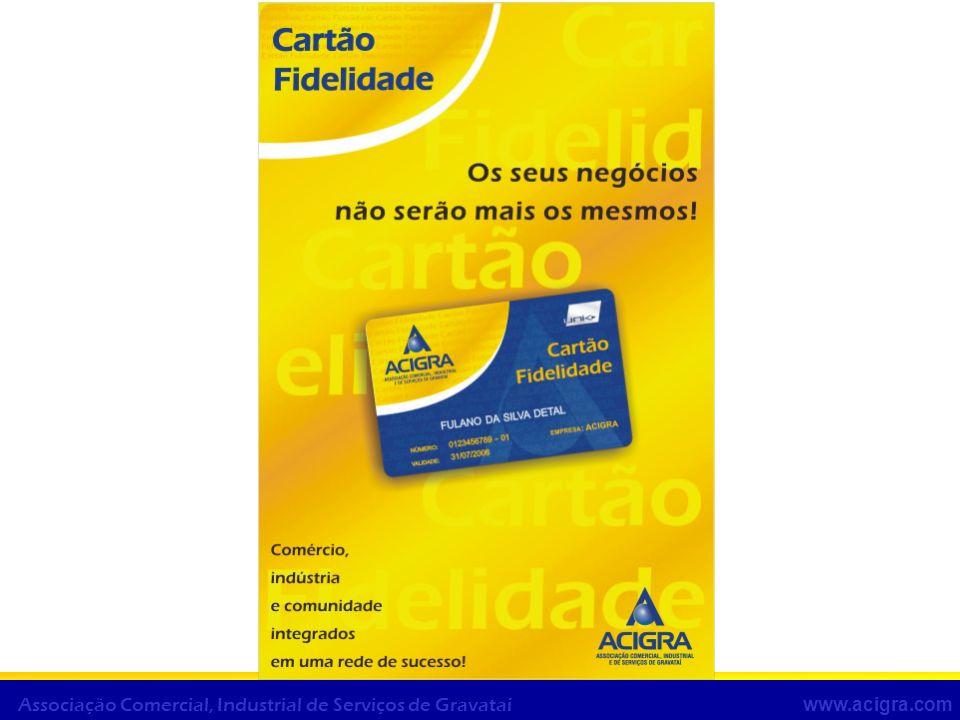 www.acigra.com Associação Comercial, Industrial de Serviços de Gravataí