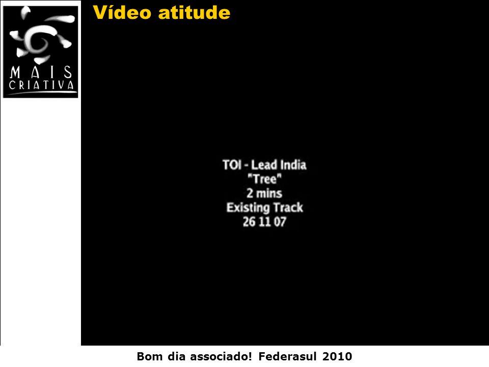 Bom dia associado! Federasul 2010 Vídeo atitude