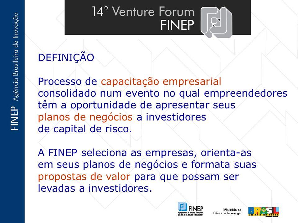 DEFINIÇÃO Processo de capacitação empresarial consolidado num evento no qual empreendedores têm a oportunidade de apresentar seus planos de negócios a