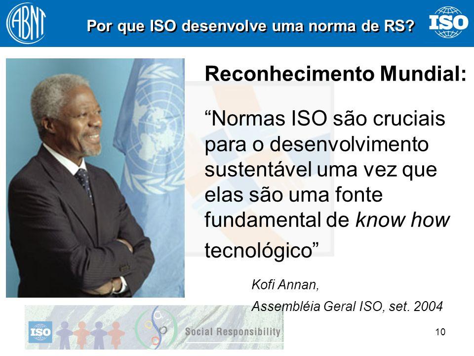 10 Normas ISO são cruciais para o desenvolvimento sustentável uma vez que elas são uma fonte fundamental de know how tecnológico Kofi Annan, Assembléi