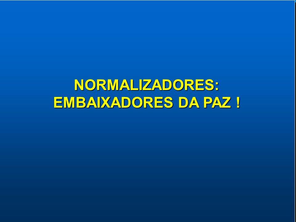 76NORMALIZADORES: EMBAIXADORES DA PAZ ! NORMALIZADORES: EMBAIXADORES DA PAZ !