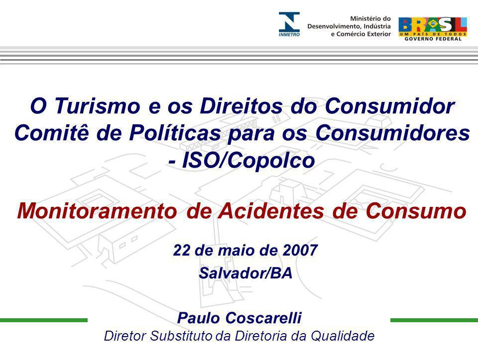 Paulo Coscarelli Diretor Substituto da Diretoria da Qualidade O Turismo e os Direitos do Consumidor Comitê de Políticas para os Consumidores - ISO/Cop