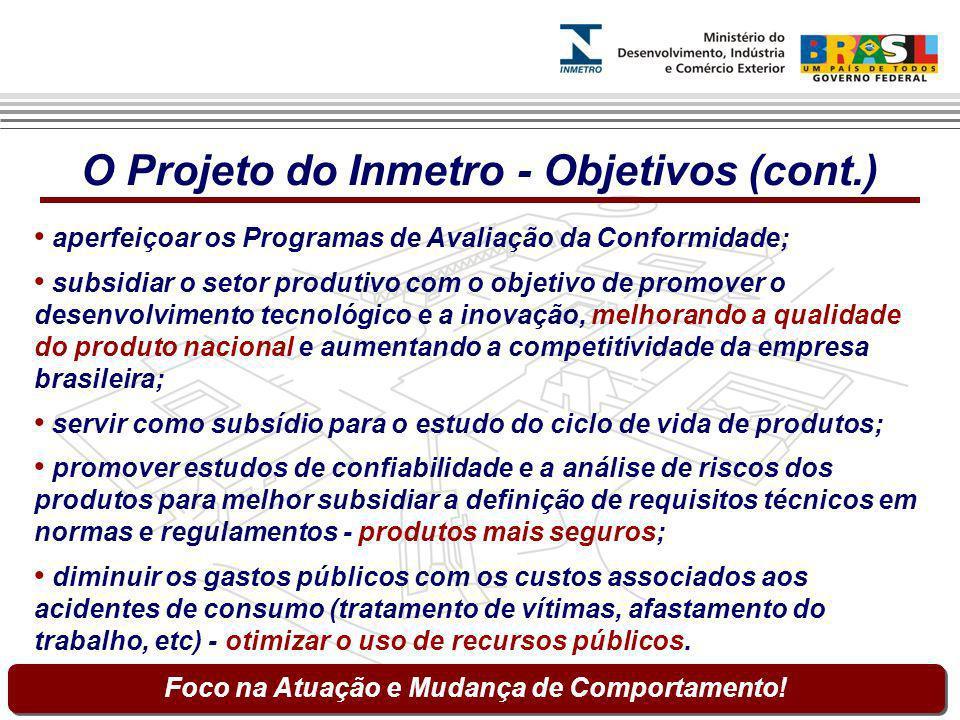 aperfeiçoar os Programas de Avaliação da Conformidade; subsidiar o setor produtivo com o objetivo de promover o desenvolvimento tecnológico e a inovaç