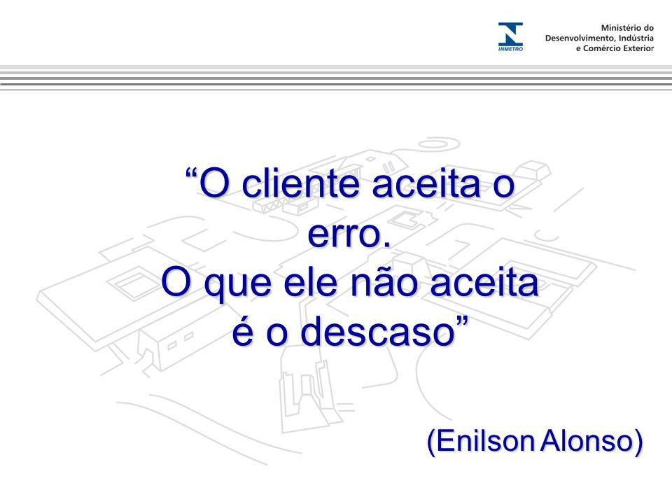 Marca do evento (Enilson Alonso) O cliente aceita o erro. O que ele não aceita é o descaso