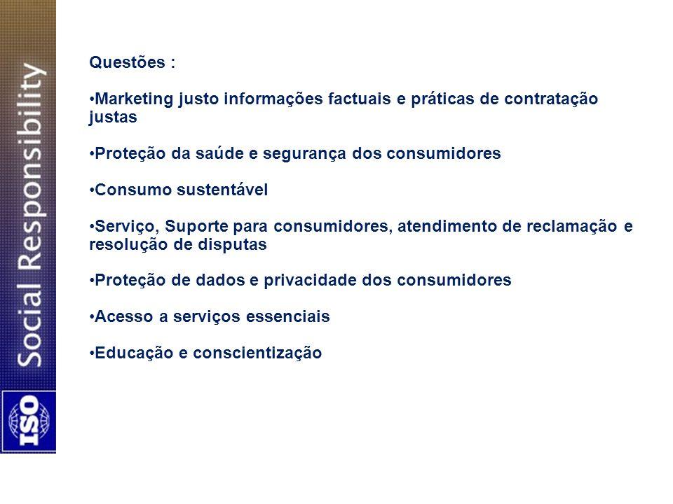 Questões : Marketing justo informações factuais e práticas de contratação justas Proteção da saúde e segurança dos consumidores Consumo sustentável Se