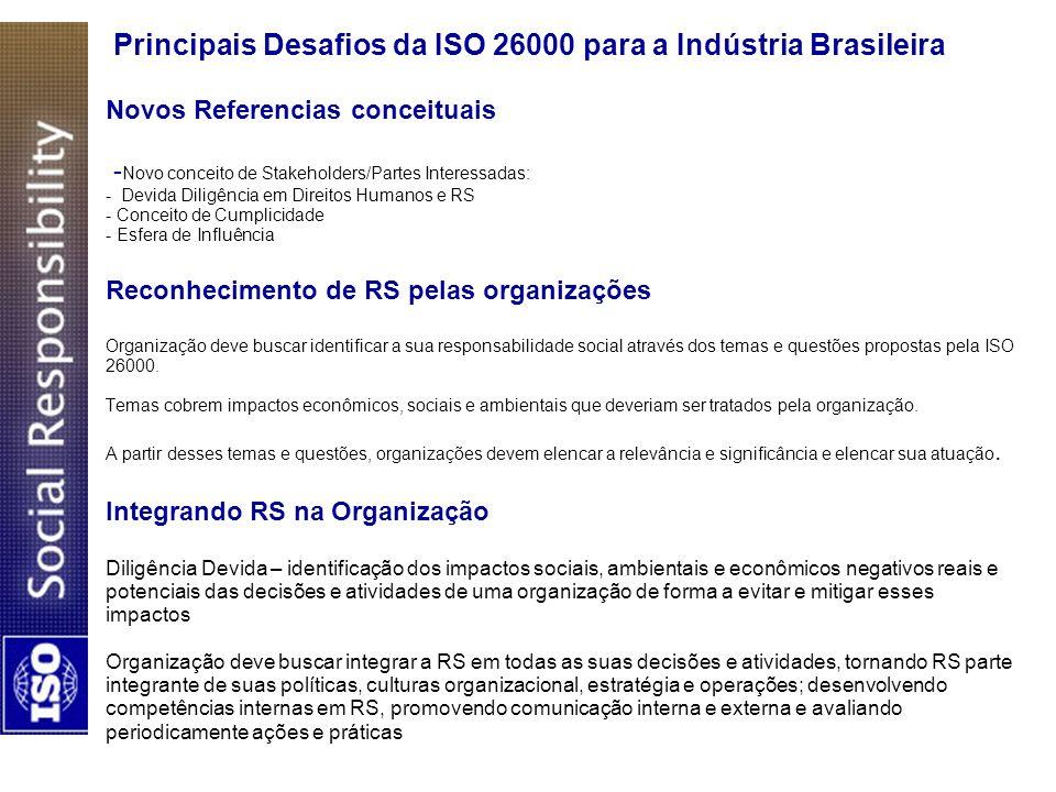 Principais Desafios da ISO 26000 para a Indústria Brasileira Novos Referencias conceituais - Novo conceito de Stakeholders/Partes Interessadas: - Devi