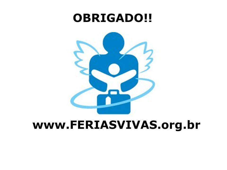 www.feriasvivas.org.br www.FERIASVIVAS.org.br OBRIGADO!!
