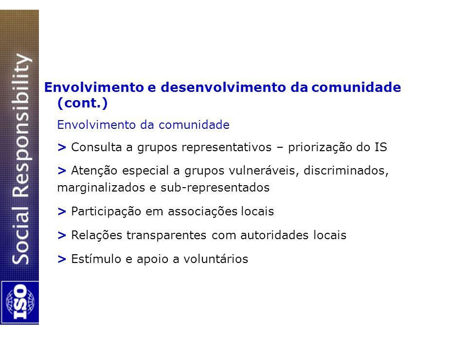Envolvimento e desenvolvimento da comunidade (cont.) Envolvimento da comunidade > Consulta a grupos representativos – priorização do IS > Atenção espe