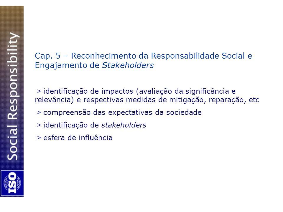 Cap. 5 – Reconhecimento da Responsabilidade Social e Engajamento de Stakeholders > identificação de impactos (avaliação da significância e relevância)