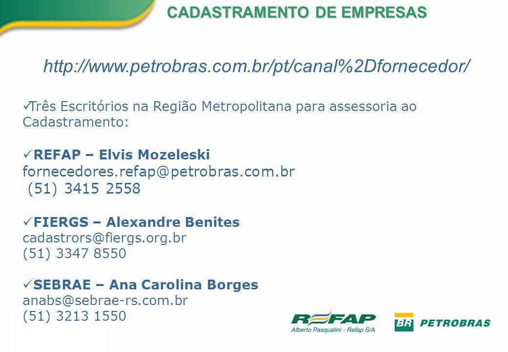 http://www.petrobras.com.br/pt/canal%2Dfornecedor/ Três Escritórios na Região Metropolitana para assessoria ao Cadastramento: REFAP – Elvis Mozeleski