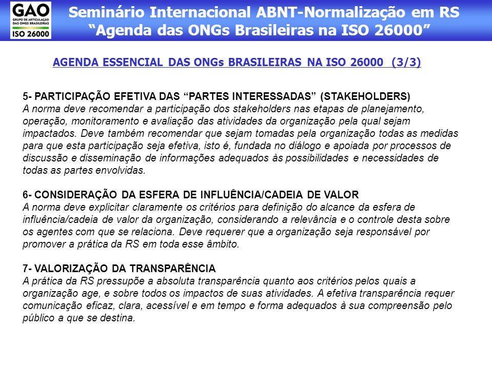 Seminário Internacional ABNT-Normalização em RS Agenda das ONGs Brasileiras na ISO 26000 5- PARTICIPAÇÃO EFETIVA DAS PARTES INTERESSADAS (STAKEHOLDERS