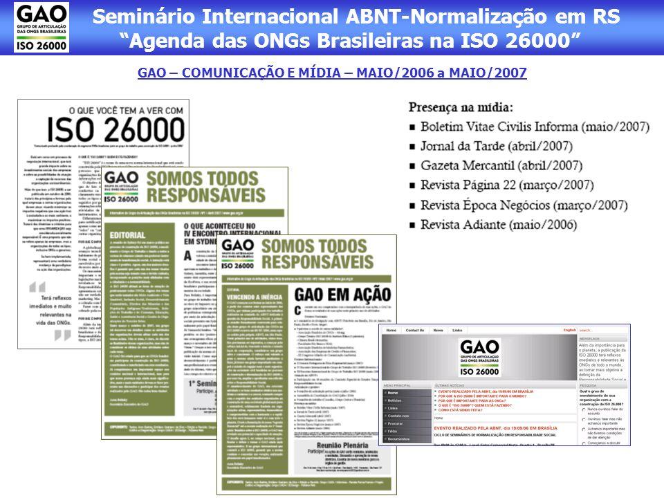 Seminário Internacional ABNT-Normalização em RS Agenda das ONGs Brasileiras na ISO 26000 GAO – COMUNICAÇÃO E MÍDIA – MAIO/2006 a MAIO/2007