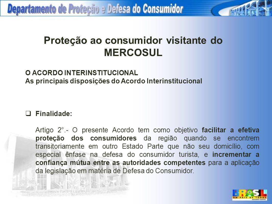 O ACORDO INTERINSTITUCIONAL As principais disposições do Acordo Interinstitucional Finalidade: Artigo 2°.- O presente Acordo tem como objetivo facilit