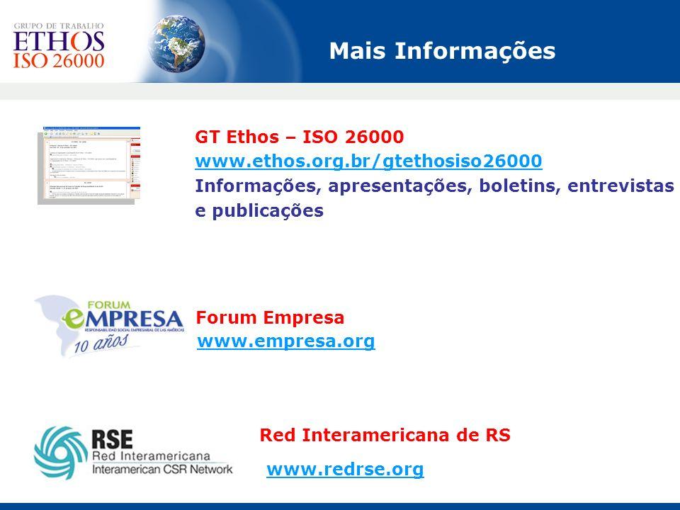 Mais Informações www.empresa.org Forum Empresa GT Ethos – ISO 26000 www.ethos.org.br/gtethosiso26000 Informações, apresentações, boletins, entrevistas