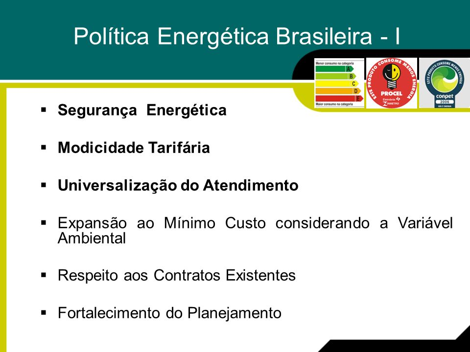 Diversificação da Matriz: Uso de Energias Renováveis Integração Nacional Fontes Energéticas Nacionais, Renováveis e Competitivas Desenvolvimento Tecnológico Nacional Integração Sul-Americana Política Energética Brasileira - II