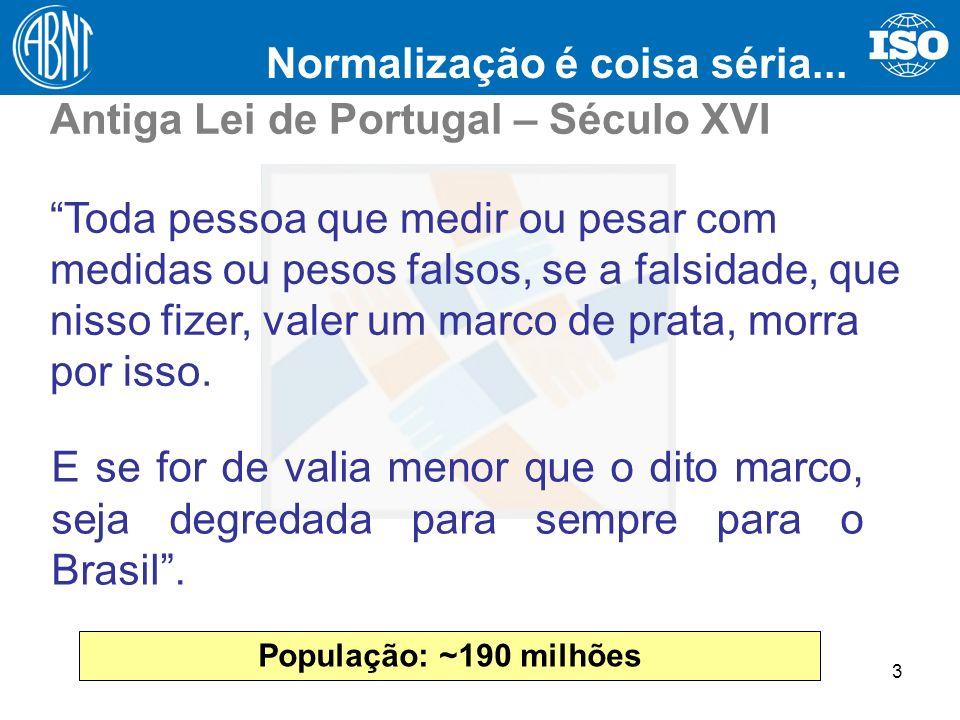 3 Antiga Lei de Portugal – Século XVI Toda pessoa que medir ou pesar com medidas ou pesos falsos, se a falsidade, que nisso fizer, valer um marco de p