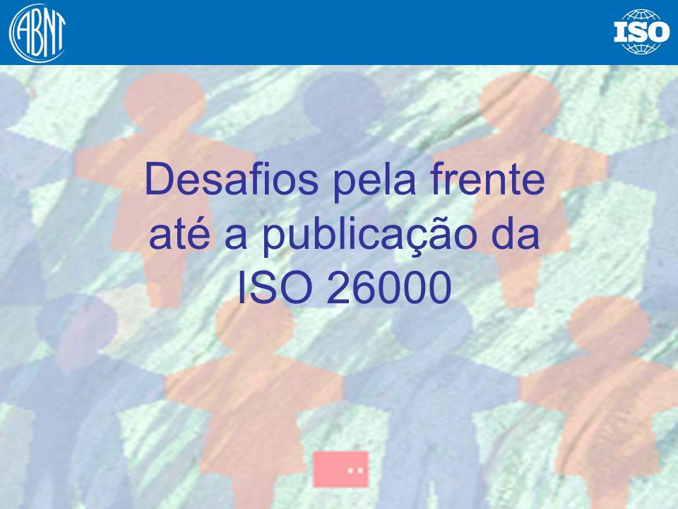 31 Desafios pela frente até a publicação da ISO 26000