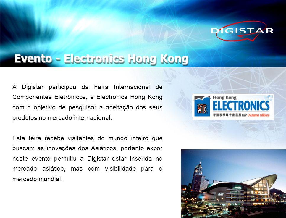 A Digistar participou da Feira Internacional de Componentes Eletrônicos, a Electronics Hong Kong com o objetivo de pesquisar a aceitação dos seus prod